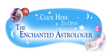 Click Here to Open The Enchanted Astrologer